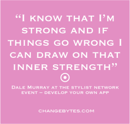 """I know that I'm strong and if things go wrong I can draw on that inner strength"" Dale Murray"